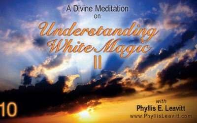 Divine Meditation 10 – Understanding White Magic II