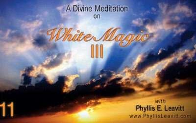 Divine Meditation 11 – Understanding White Magic III