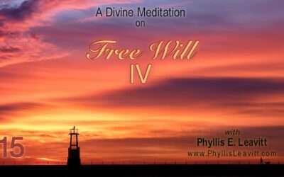 Divine Meditation 15 – Free Will – IV