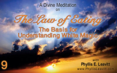 Divine Meditation 9 – The Law of Eating: The Basis for Understanding White Magic