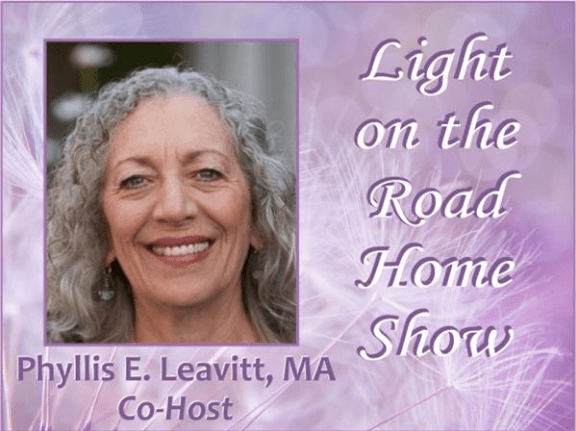 Lighting the Path to Transformation – Show #1 with Phyllis E Leavitt